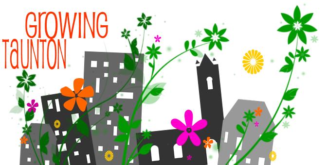 Growing Taunton – Sat 3rd June