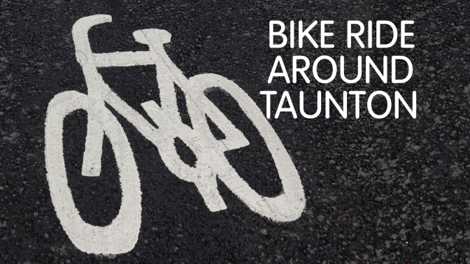 Bike Ride Around Taunton – Sun 18th June